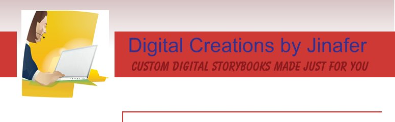Digital Creations by Jinafer - Custom digital storybooks made just for you
